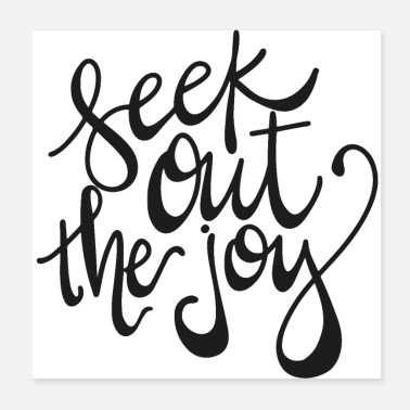 Seek Seek out the joy - Poster