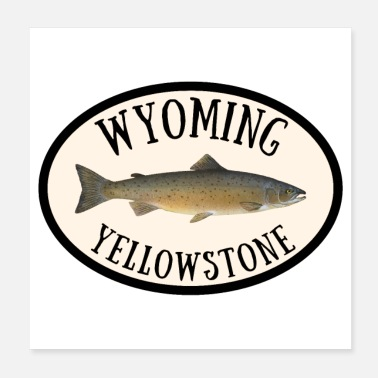 Wyoming Wyoming Yellowstone Trout Fly Fishing Outdoors - Poster
