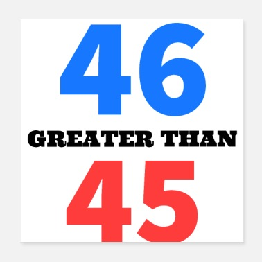 Greater 46 greater than 45 - Poster