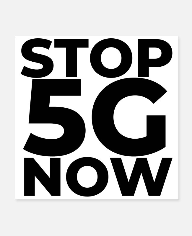 Conspiracy Posters - Stop 5G now! - The perfect gift for an anti 5G act - Posters white