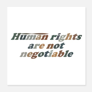 Human Rights Human Rights Are Not Negotiable - Poster