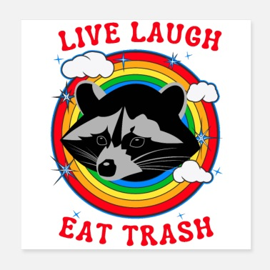 Pesting Funny Raccoon Live Laugh Eat Trash Raccoons Love - Poster