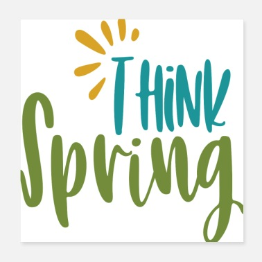 Springs Think Spring - Poster