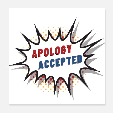 Challenge Accepted Apology Accepted - Poster