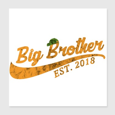 Big Brother Established 2018 - gift idea - Poster 8x8