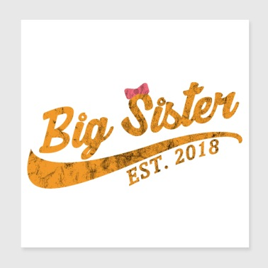 Big Sister Established 2018 - Gift Idea - Poster 8x8