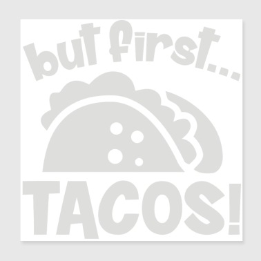 But First Tacos - Poster 8x8
