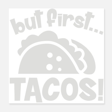 First Graders But First Tacos - Poster