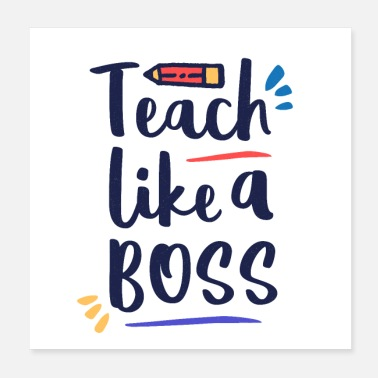 Teaching Teach Like A Boss T-shirt - Back to school T-shirt - Poster