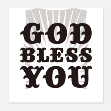 Bless You GOD BLESS YOU SHIRT - Poster