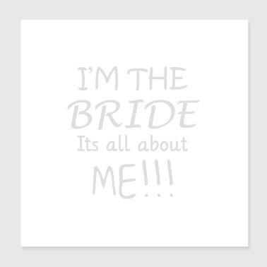 Im The Bride - Poster 8x8