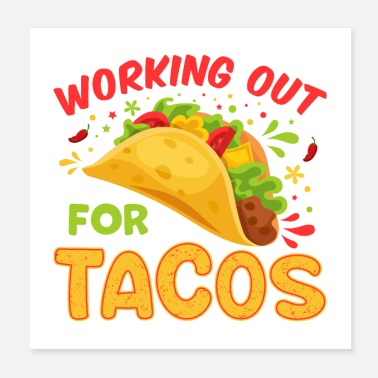 Work Out Working out for Tacos - Poster