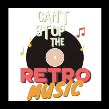 Can't Stop the Retro Music - Poster 8x8