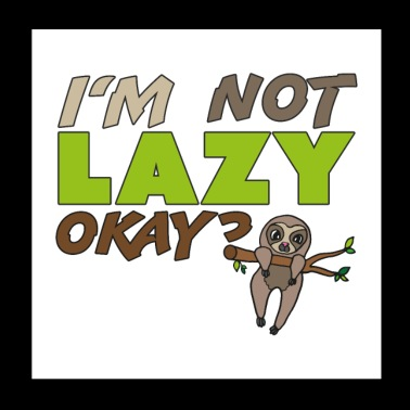 I'm not lazy okay , funny gift idea, sloth - Poster 8x8