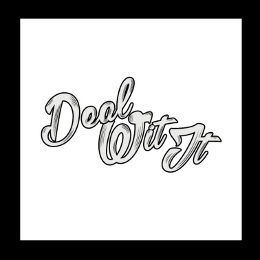 Deal Wit It - Poster 8x8