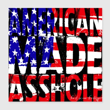 America Made Asshole - Poster 8x8