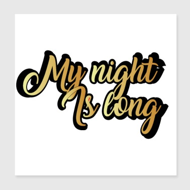 My night is long - Poster 8x8