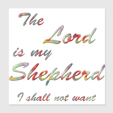 The Lord is my Shepherd. 23rd Psalm. - Poster 8x8