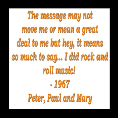 Peter Paul and Mary Quote 1967 - Poster 8x8