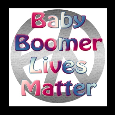Baby Boomer Lives Matter - Poster 8x8