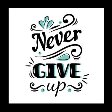 Never give up - Poster 8x8