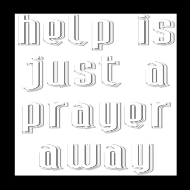 Help is just a prayer away. Cool Christian T-shirt - Poster 8x8