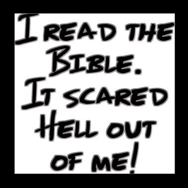I Read The Bible. It Scared Hell Out Of Me! - Poster 8x8