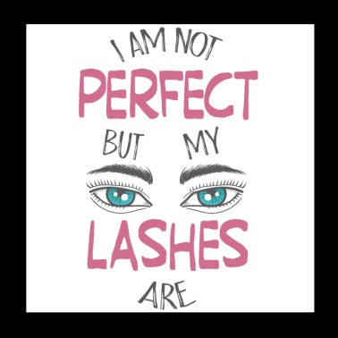 My lashes are perfect - Poster 8x8
