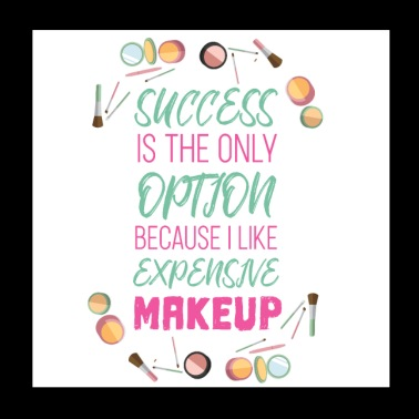 success is my only option expensive makeup - Poster 8x8
