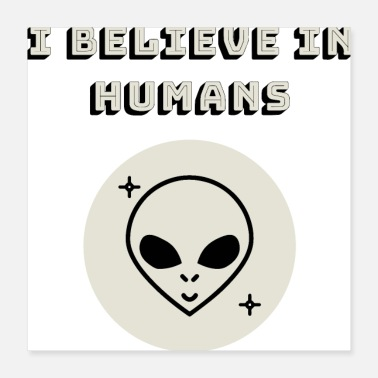Perspective I Believe In Humans Alien SpaceX Nasa Cosmic Galax - Poster