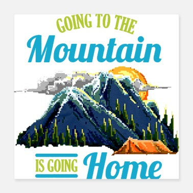 going to the mountain is going home - Poster