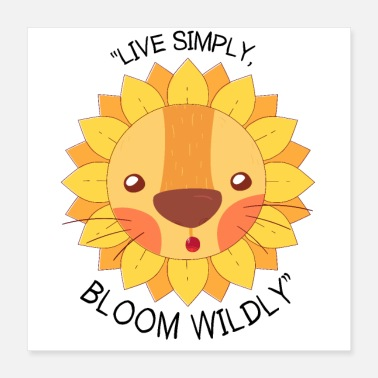 Bloom Live simply, bloom wildly - Poster