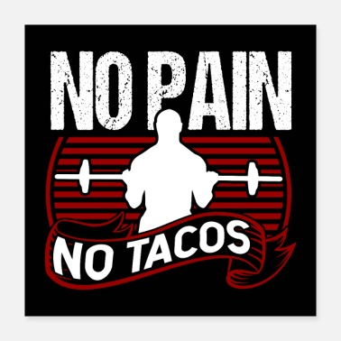 Workout No Pain No Tacos Poster - Poster 16x16