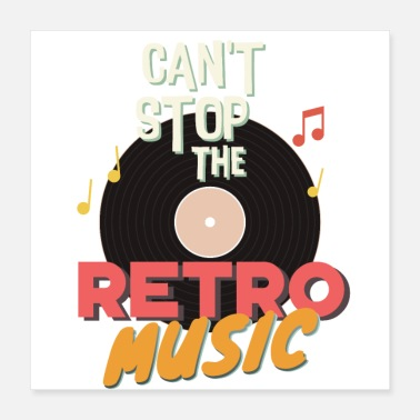 Retro Can't Stop the Retro Music - Poster 16x16