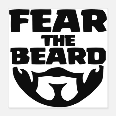 Beard Fear The Beard - Poster 16x16