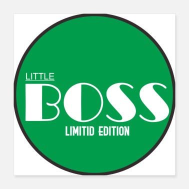 Little boss little - Poster 16x16