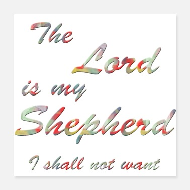 Bold The Lord is my Shepherd. 23rd Psalm. - Poster 16x16