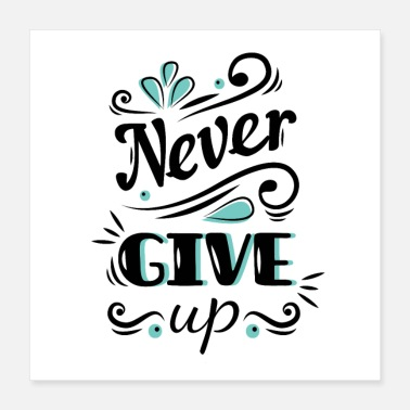 Up Never give up - Poster 16x16