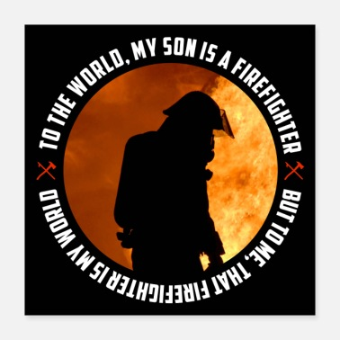 Son My Son Is A Firefighter - Poster 16x16