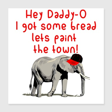 Hey Daddy-o - Poster 16x16