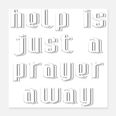 Help is just a prayer away. Cool Christian T-shirt - Poster
