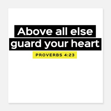Bless You Above all else guard your heart Proverbs 4:23 - Poster 16x16