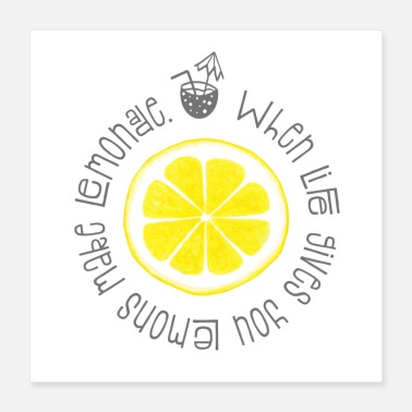 Motivational Inspirational Quote: When Life Gives You Lemons .. - Poster 16x16