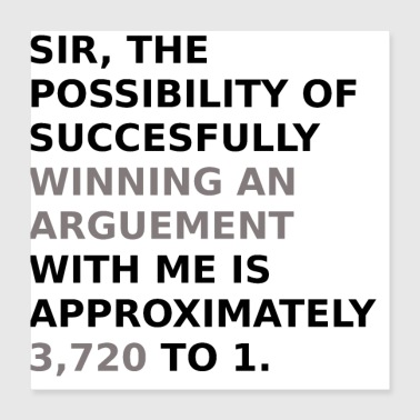 Winning an Arguement - Poster 16x16