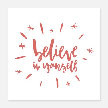 Motivational belive in yourself - Poster 16x16