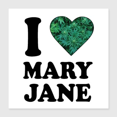 Grass I love Mary Jane - Poster 16x16