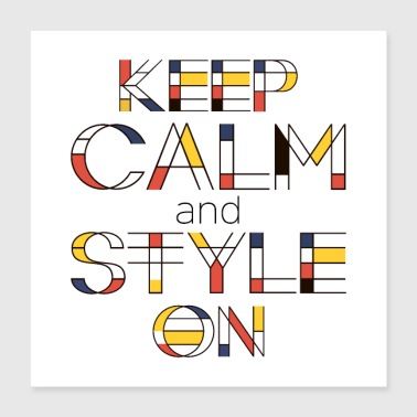 Keep Calm And Style On - Poster 16x16
