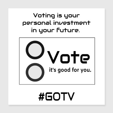 Future Voting Is Your Personal Investment In You - Poster 16x16