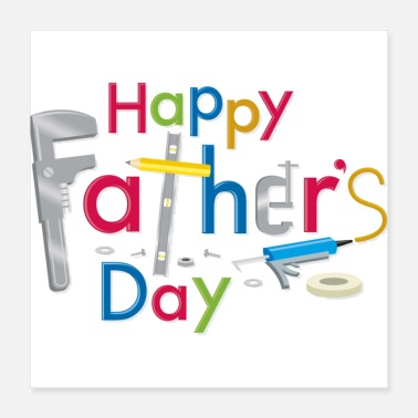 Fathers Day Happy Fathers Day - Poster 16x16