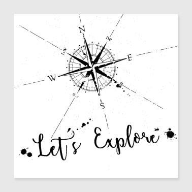 Lets explore Compass - Poster 16x16
